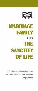 Marriage, Family & The Sanctity of Life